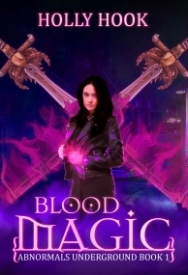 Blood Magic (Abnormals Underground #1)