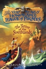 The Terror of the Southlands (The Very Nearly Honorable League of Pirates #2)