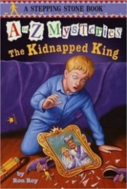 The Kidnapped King (A to Z Mysteries #11)
