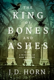 The King of Bones and Ashes (Witches of New Orleans #1)