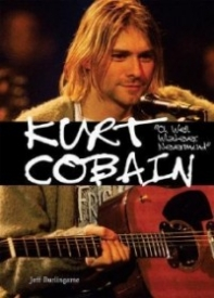 Kurt Cobain: Oh Well, Whatever, Nevermind