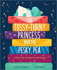 The Tossy-Turny Princess and the Pesky Pea: A Fair Tale to Help You Fall Asleep (Feel-Good Fairy Tales)