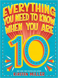 Everything You Need to Know When You Are 10