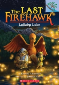 Lullaby Lake: A Branches Book (The Last Firehawk #4)
