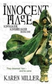 Kingmaker, Kingbreaker: The Innocent Mage (Book 1)