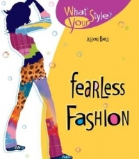 Fearless Fashion (What's Your Style?)