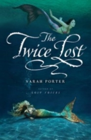 The Twice Lost (The Lost Voices Trilogy #3)