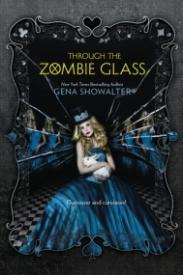 Through the Zombie Glass (White Rabbit Chronicles #2)