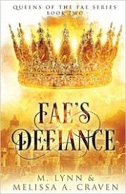 Fae's Defiance (Queens of the Fae Book 2)
