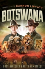 Botswana (Travels with Gannon and Wyatt)