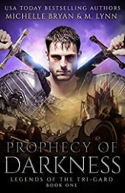 Prophecy of Darkness (Legends of the Tri-Gard) (Volume 1)