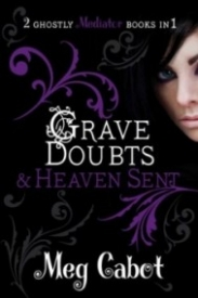 Grave Doubts & Heaven Sent (The Mediator #5-6)