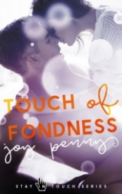 Touch if Fondness (Stay in Touch #1)