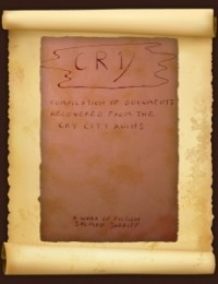 Cry: A Compilation of Documents Recovered from the Cry City Ruins