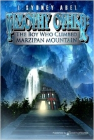 Timothy Other:The Boy who climbed Marzipan Mountain
