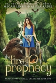 The Fire Prophecy (Academy of Magical Creatures Book 1)