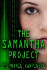 The Samantha Project (The Samantha Project Series, Book 1)