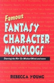 Famous Fantasy Character Monologs: Starring the Not-So-Wicked Witch and More