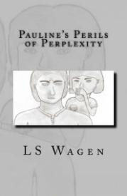 Pauline's Perils of Perpexity