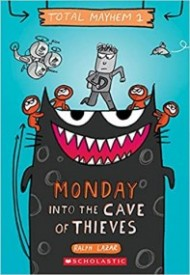 Monday Into the Cave of Thieves (Total Mayhem #1)