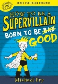 How to Be a Supervillain: Born to Be Good (#2)