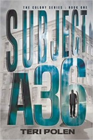 Subject A36 (The Colony Series #1)