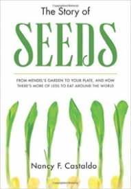The Story of Seeds: From Mendel's Garden to Your Plate, and How There's More of Less to Eat Around the World