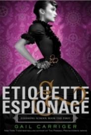 Etiquette and Espionage (Finishing School #1)