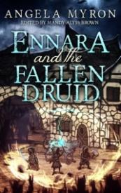 Ennara and the Fallen Druid (Ennara #1)
