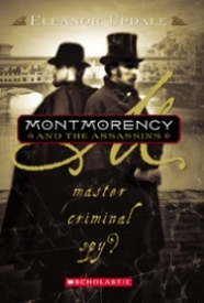 Montmorency: Montmorency and the Assassins: Master, Criminal, Spy? (Book 3)