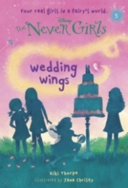 Wedding Wings (Disney Fairies: The Never Girls Book 5)