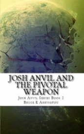 Cover for Josh Anvil and the Pivotal Weapon