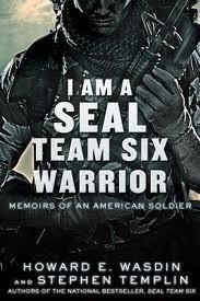 I Am a SEAL Team Six Warrior: Memoirs of an American Solider