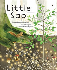 Little Sap: The Magical Story of a Little Forest Family