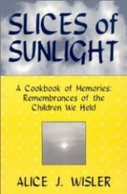 Slices of Sunlight:  A Cookbook of Memories