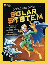 Dr. E's Super Stellar Solar System: Massive Mountains! Supersize Storms! Alien Atmospheres!