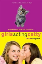 Girls Acting Catty (Annabelle Unleashed #2)
