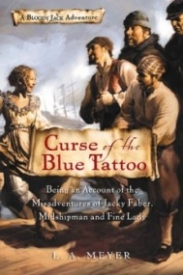 Curse of the Blue Tattoo: Being an Account of the Misadventures of Jacky Faber, Midshipman and Fine Lady (Bloody Jack #2)