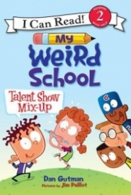 My Weird School: Talent Show Mix-Up (I Can Read Level 2)