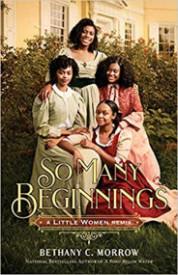 So Many Beginnings: A Little Women Remix (Remixed Classics, #2)