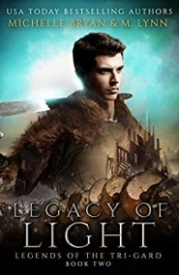 Legacy of Light (Legends of the Tri-Gard Book 2)