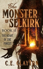 The Monster of Selkirk Book II: The Heart of The Forest