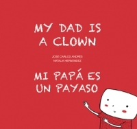 My Dad Is A Clown/ Mi Papá Es Un Payaso