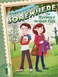 The Mystery of the Gold Coin (Greetings from Somewhere #1)