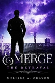 Emerge: The Betrayal  (Immortals of Indriell Book 5)