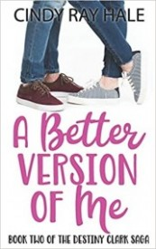 A Better Version of Me (The Destiny Clark Saga Book 2)