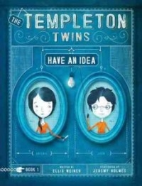 The Templeton Twins Have an Idea (Templeton Twins #1)