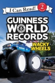 Guinness World Records: Wacky Wheels (I Can Read Level 2)