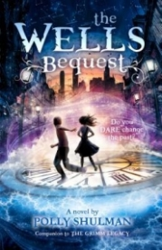The Wells Bequest (The Grimm Legacy #2)