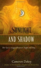 """Sunlight and Shadow: A Retelling of """"The Magic Flute"""" (Once Upon A Time)"""